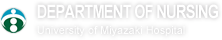 University of Miyazaki Hospital DEPARTMENT OF NURSING